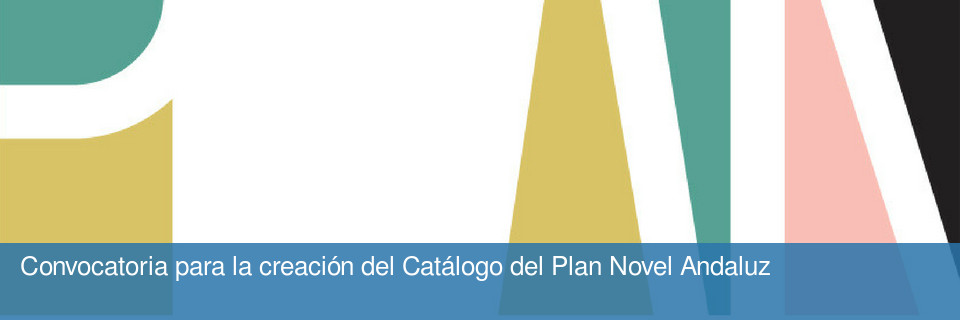 Convocatoria para la creación del Catálogo del Plan Novel Andaluz