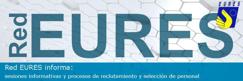 Red Eures informa: sesiones informativas y procesos de reclutamiento y selección de personal abiertos