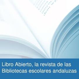 Libro abierto, la revista de las Bibliotecas escolares andaluzas
