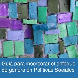 Guía para incorporar el enfoque de género en Políticas Sociales