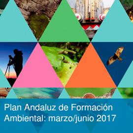 Plan Andaluz de Formación Ambiental: acciones formativas marzo - junio 2017