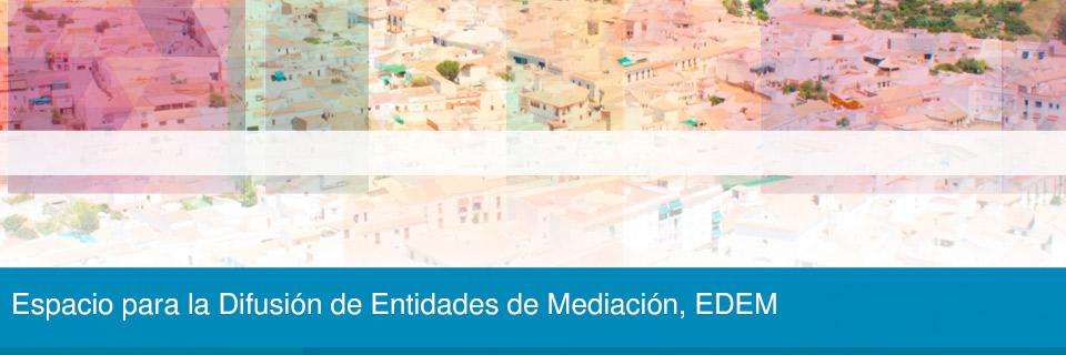Espacio para la Difusión de Entidades de Mediación, EDEM