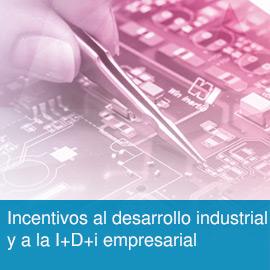 Incentivos al desarrollo industrial y a la I+D+i empresarial