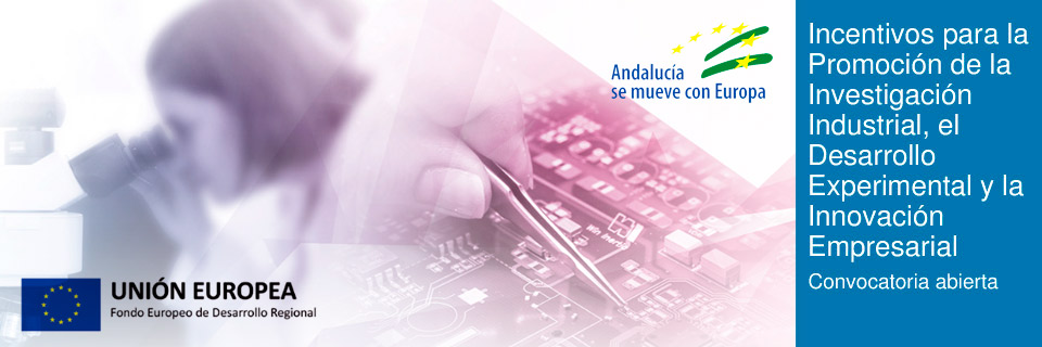 Incentivos para la Promoción de la Investigación Industrial, el Desarrollo Experimental y la Innovación Empresarial en Andalucía