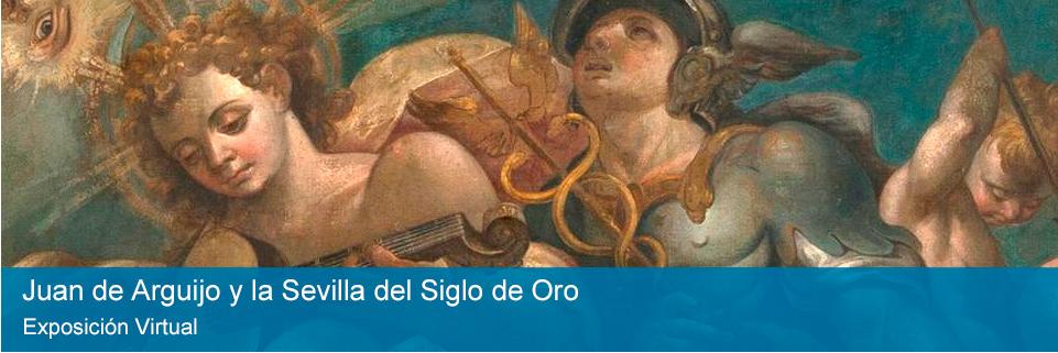 Juan de Arguijo y la Sevilla del Siglo de Oro. Exposición virtual