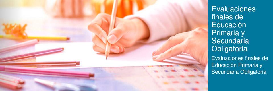 Evaluaciones finales de Educación Primaria y Secundaria Obligatoria
