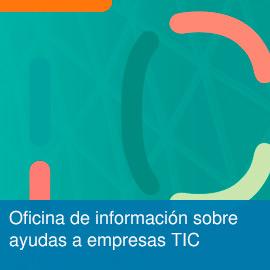 Oficina de información sobre ayudas a empresas TIC