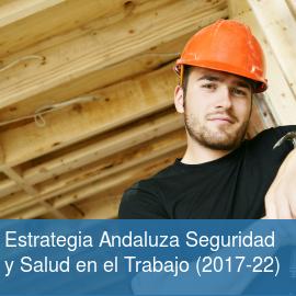 Estrategia Andaluza de Seguridad y Salud en el Trabajo 2017-2022