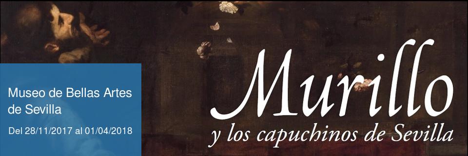 """Exposición """"Murillo y los Capuchinos de Sevilla"""""""