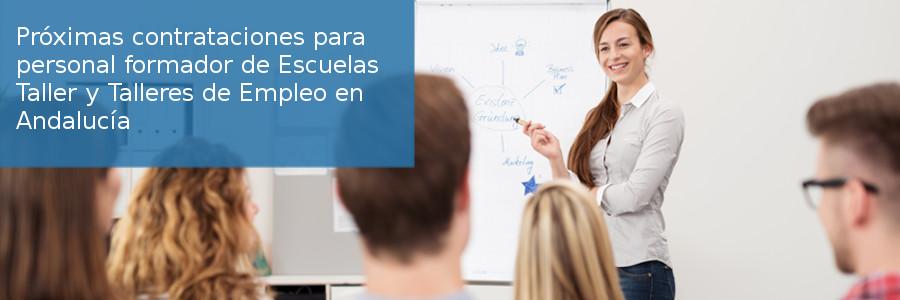 Próximas contrataciones para personal formador de Escuelas Taller y Talleres de Empleo en Andalucía