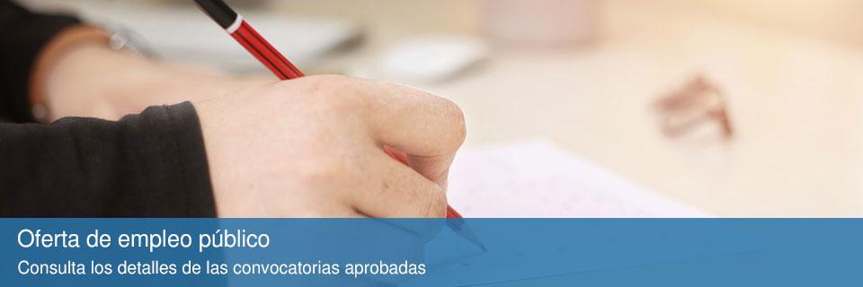 Oferta de Empleo Público: Consulta los detalles de las convocatorias aprobadas