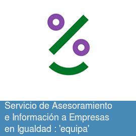 Servicio de asesoramiento e información a empresas en igualdad: 'equipa'