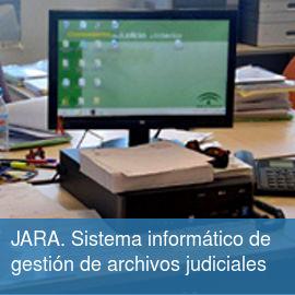 JARA.Sistema informático de gestión de archivos judiciales