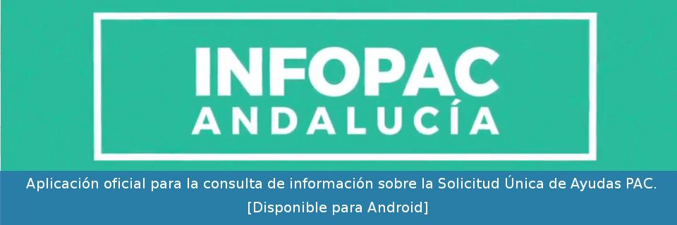 INFOPAC Andalucía (Android): Nueva 'app' para facilitar información a los solicitantes de ayudas de la Política Agrícola Común