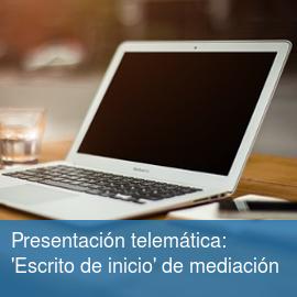 Presentación telemática: Escrito de Inicio de mediación