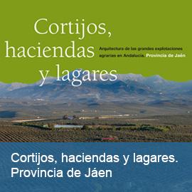 Cortijos, haciendas y lagares. Provincia de Jaén