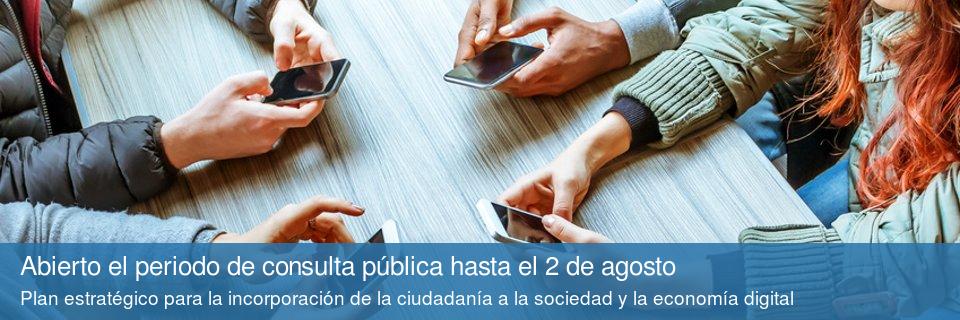 Plan estratégico para la incorporación de la ciudadanía a la sociedad y economía digital