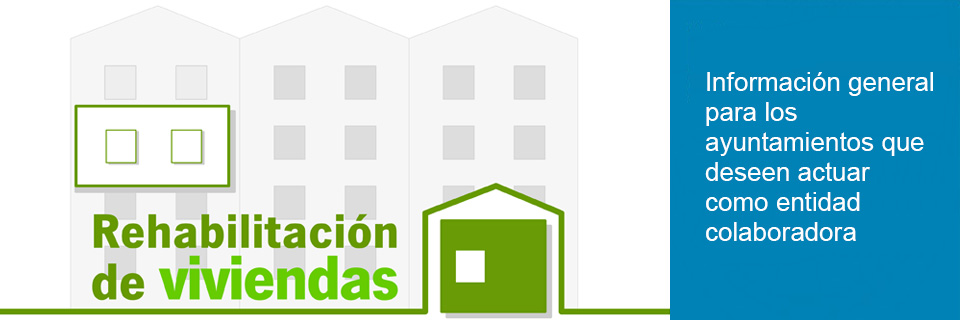 Rehabilitación de viviendas. Entidades Colaboradoras