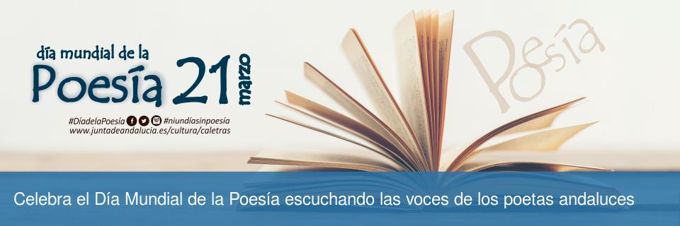 Celebra el Día Mundial de la Poesía escuchando las voces de los poetas andaluces