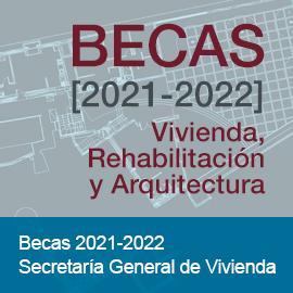 Convocatoria BECAS 2020-2021 de Vivienda, Rehabilitación y Arquitectura