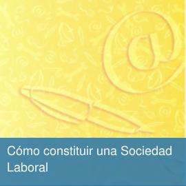 Cómo constituir una Sociedad Laboral