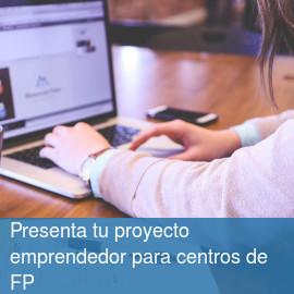 Presentación de proyectos emprendedores para centros FP