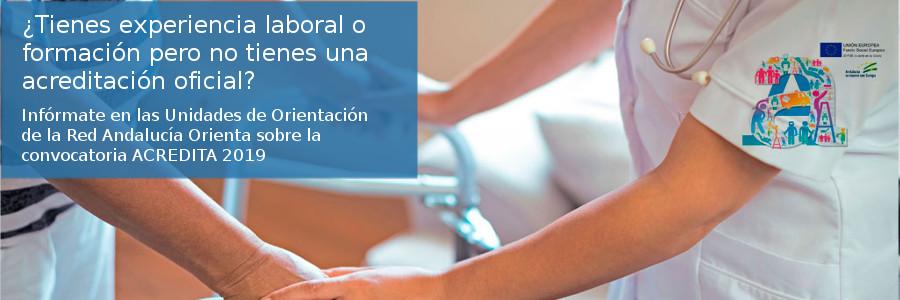 Abierta la segunda convocatoria de ACREDITA 2019. Infórmate en la Red Andalucía Orienta