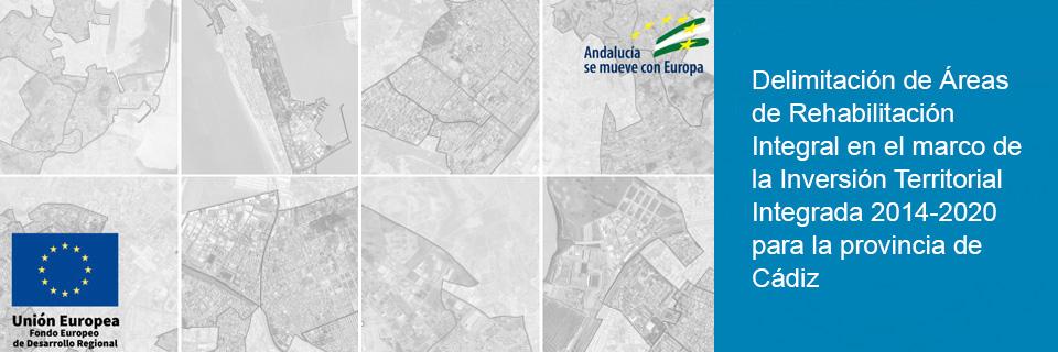 Áreas de Rehabilitación Integral en el marco de la Inversión Territorial Integrada 2014-2020 para la provincia de Cádiz