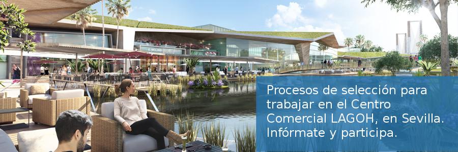 Procesos de selección para trabajar en el Centro Comercial LAGOH, en Sevilla