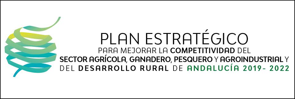 Plan Estratégico para mejorar la competitividad del sector agrícola, ganadero, pesquero, agroindustrial y del desarrollo rural de Andalucía 2019- 2022