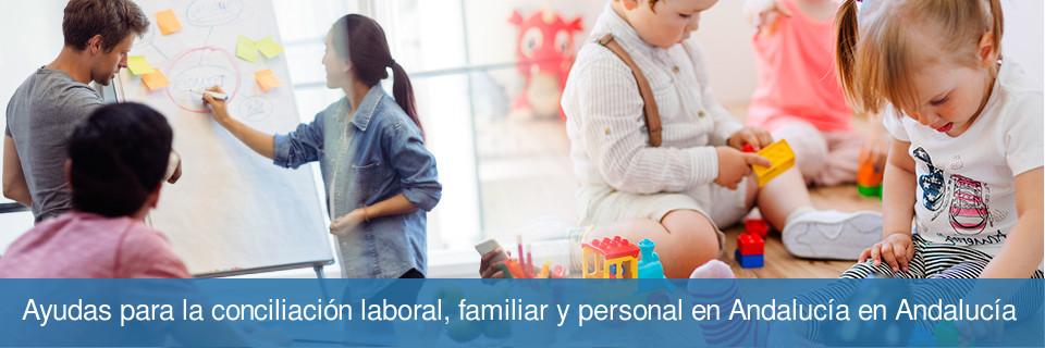 Ayudas para la conciliación laboral, familiar y personal en Andalucía