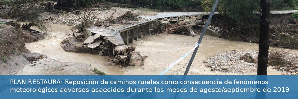 PLAN RESTAURA: Reposición de caminos rurales como consecuencia de fenómenos meteorológicos adversos acaecidos durante los meses de agosto/septiembre de 2019