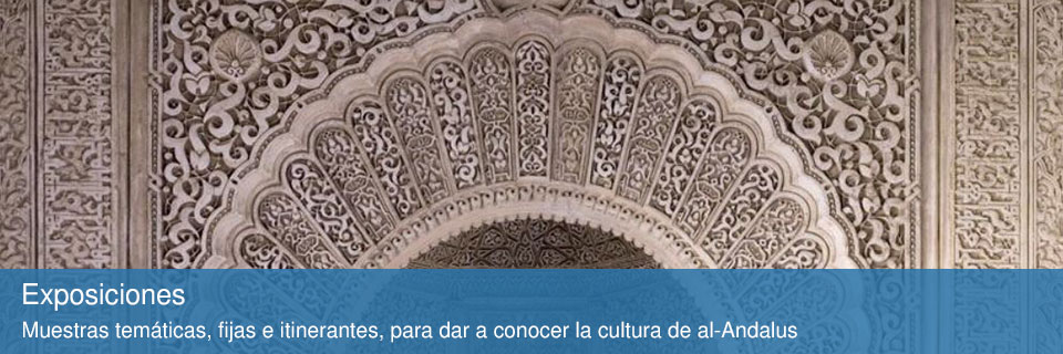 Exposiciones Fundación Pública Andaluza El Legado Andalusí
