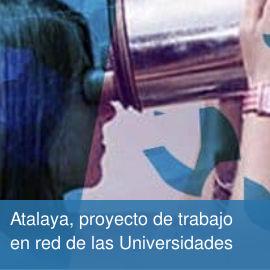 Atalaya, proyecto de trabajo en red de las Universidades