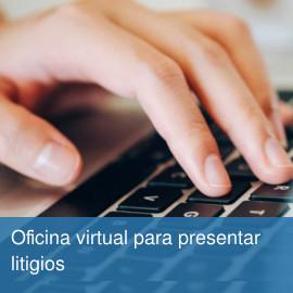 Oficina virtual para presentar litigios