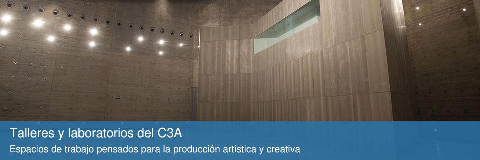 Talleres y laboratorios del C3A