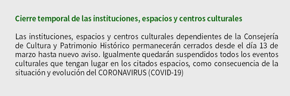 Cierre temporal de las instituciones, espacios y centros culturales