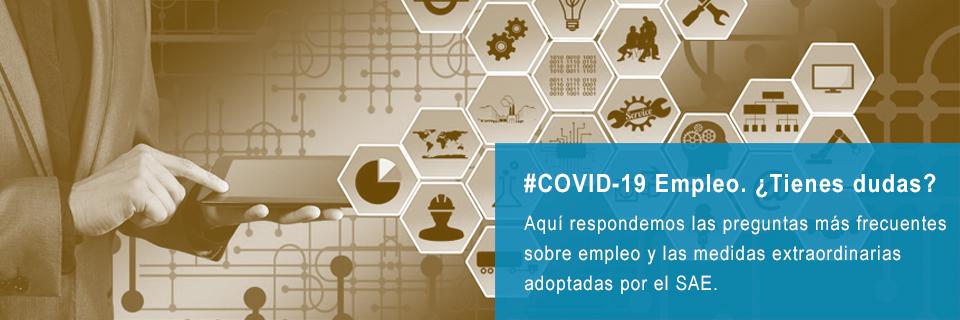 #COVID19 Empleo. ¿Tienes dudas? Aquí respondemos las preguntas más frecuentes sobre empleo y las medidas extraordinarias adoptadas por el SAE.