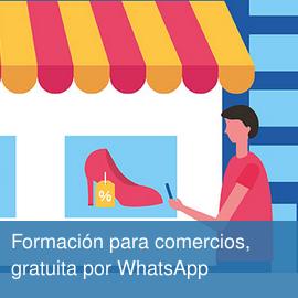 Formación para comercios, gratuita por WhatsApp