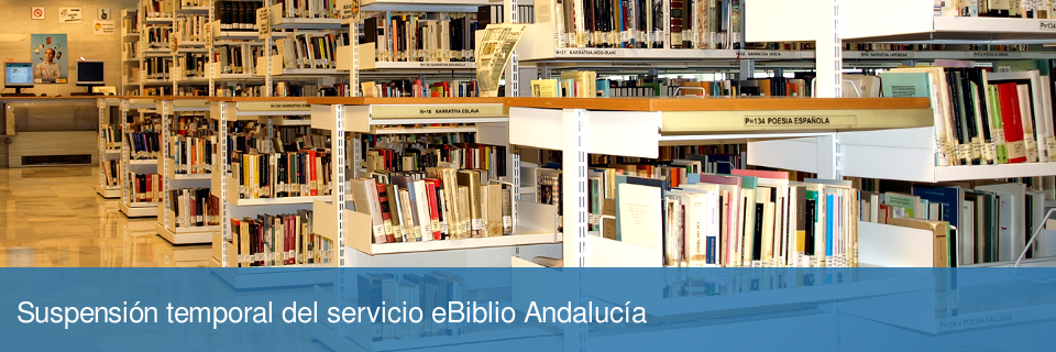 Suspensión temporal del servicio eBiblio Andalucía