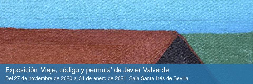 Exposición 'Viaje, código y permuta' de Javier Valverde