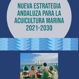 Estrategia andaluza para el desarrollo de la acuicultura marina 2021-2030