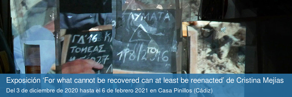 Exposición 'For what cannot be recovered can at least be reenacted' de Cristina Mejías