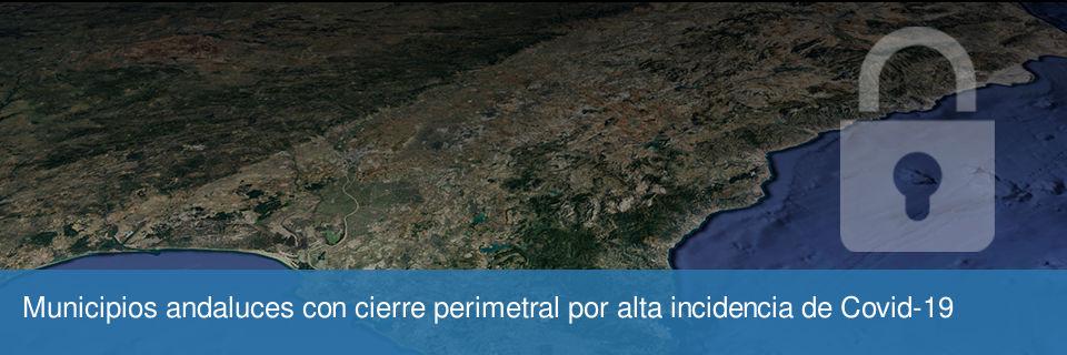 Municipios andaluces con cierre perimetral por alta incidencia de Covid-19