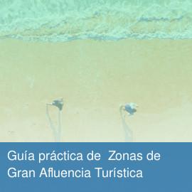 Consulta la Guía práctica para la declaración de Zonas de Gran Afluencia Turística