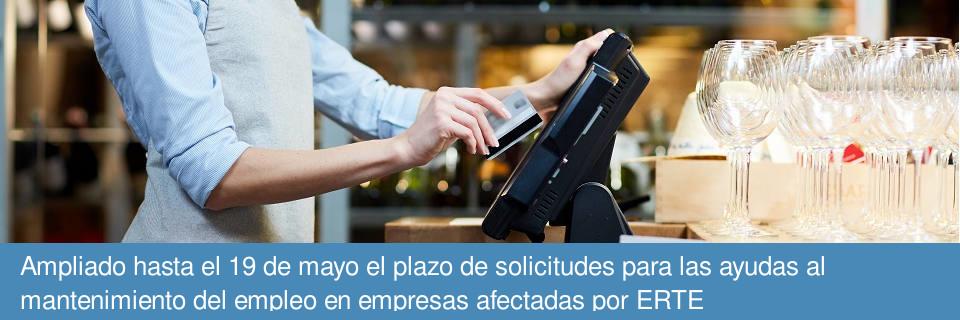 Ampliado hasta el 19 de mayo el plazo de solicitud para las ayudas al mantenimiento del empleo en empresas afectadas por ERTE