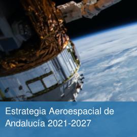 Estrategia Aeroespacial de Andalucía 2021-2027