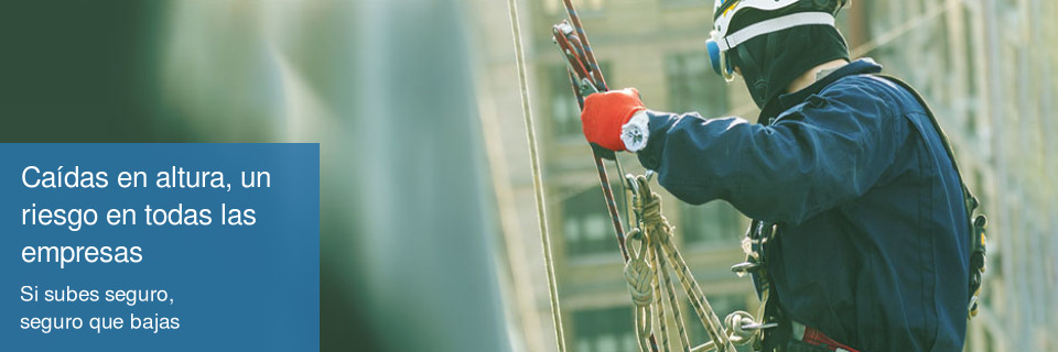 Caídas de altura, un riesgo en todas las empresas: Si subes seguro, seguro que bajas