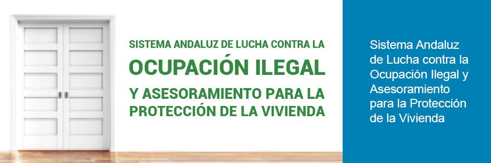 Sistema Andaluz de Lucha contra la Ocupación Ilegal y de Asesoramiento para la Protección de Vivienda