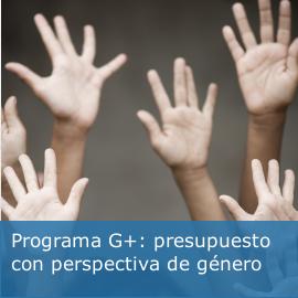 Guía para avanzar en igualdad de género desde los presupuestos públicos: Programa G+